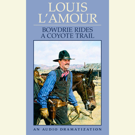 Bowdrie Rides a Coyote Trail by Louis L'Amour