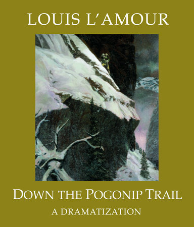 Down the Pogonip Trail by Louis L'Amour