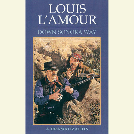 Down Sonora Way by Louis L'Amour