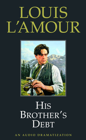 His Brother's Debt by Louis L'Amour