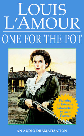 One for the Pot by Louis L'Amour