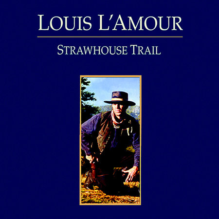 Strawhouse Trail by Louis L'Amour