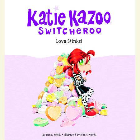 Katie Kazoo, Switcheroo #15: Love Stinks! by Nancy Krulik