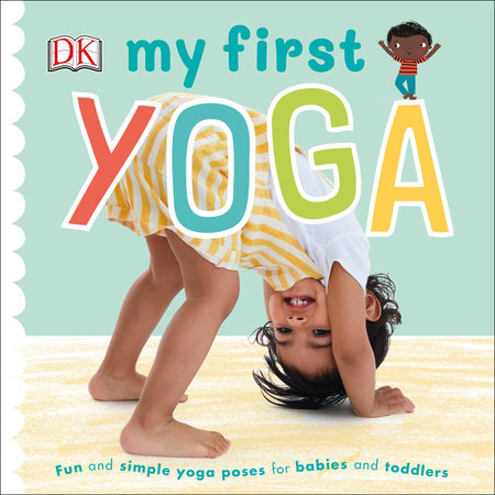 My First Yoga by DK