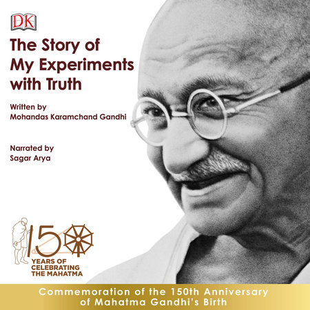 The Story of My Experiments with Truth: An Autobiography by M. K. Gandhi