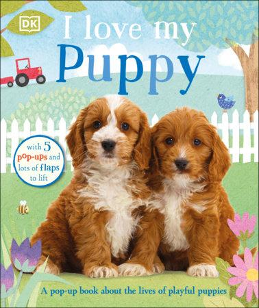 I Love My Puppy by DK