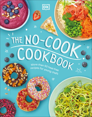The No-Cook Cookbook by DK
