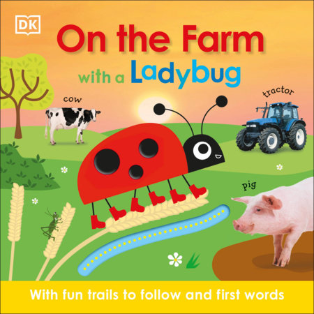 On the Farm with a Ladybug by DK