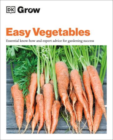 Grow Easy Vegetables by DK