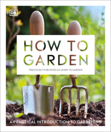 How to Garden, New Edition by DK