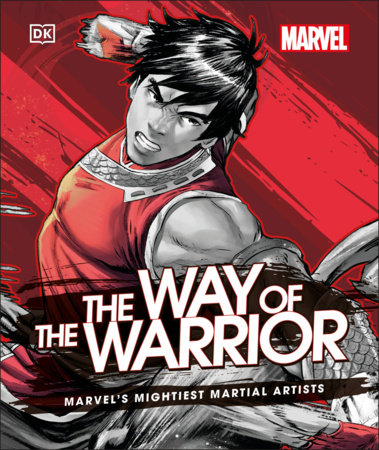 Marvel The Way of the Warrior by DK