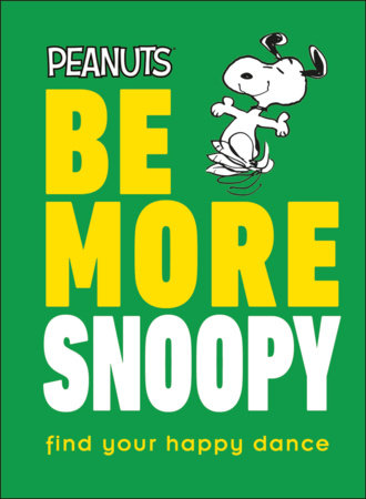 Peanuts Be More Snoopy by Nat Gertler