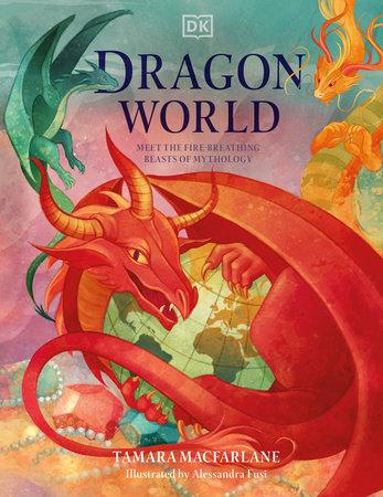 Dragon World by Tamara Macfarlane