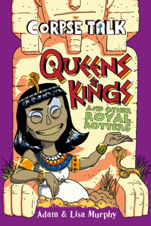 Corpse Talk: Queens and Kings and other Royal Rotters by Adam Murphy