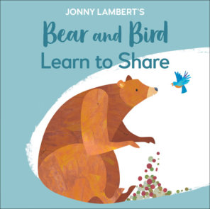 Jonny Lambert's Bear and Bird: Learn to Share