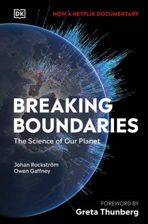 Breaking Boundaries by Johan Rockstrom and Owen Gaffney