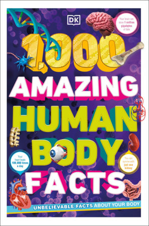 1,000 Amazing Human Body Facts by DK