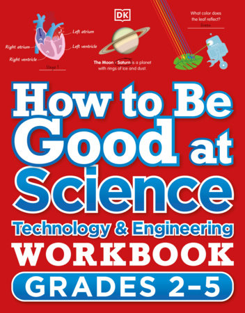 How to Be Good at Science, Technology and Engineering Workbook, Grades 2-5 by DK