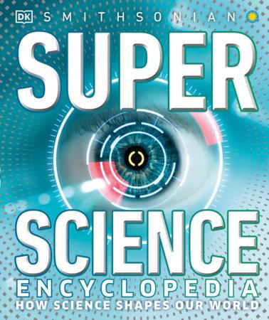 Super Science Encyclopedia by DK
