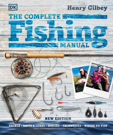 The Complete Fishing Manual by Henry Gilbey