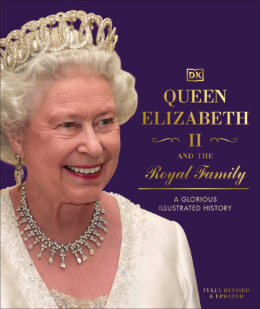 Queen Elizabeth II and the Royal Family by DK