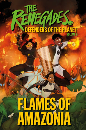The Renegades: Flames of Amazonia by DK