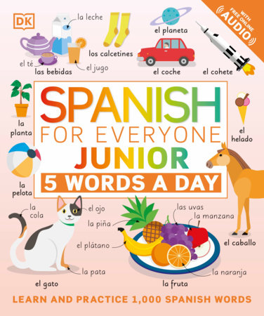 Spanish for Everyone Junior: 5 Words a Day by DK