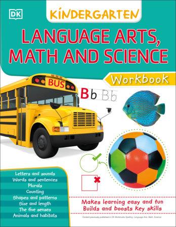 DK Workbooks: Language Arts Math and Science Kindergarten by DK
