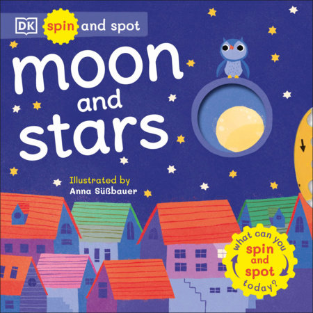 Spin and Spot: Moon and Stars by DK