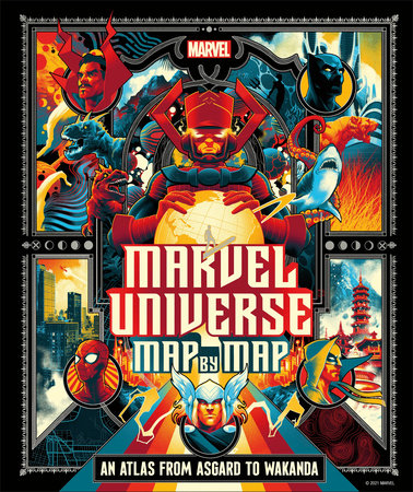 Marvel Universe Map By Map by James Hill and Nick Jones