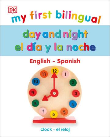 My First Bilingual Day and Night / El día y la noche by DK
