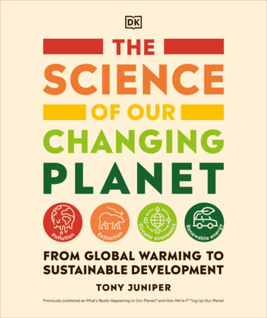 The Science of Our Changing Planet by Tony Juniper