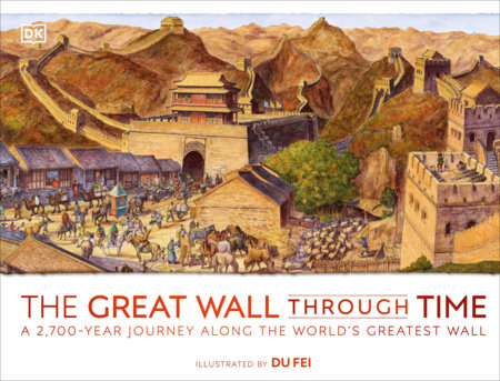 The Great Wall Through Time by DK