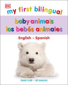 My First Bilingual Baby Animals / los animales bebés