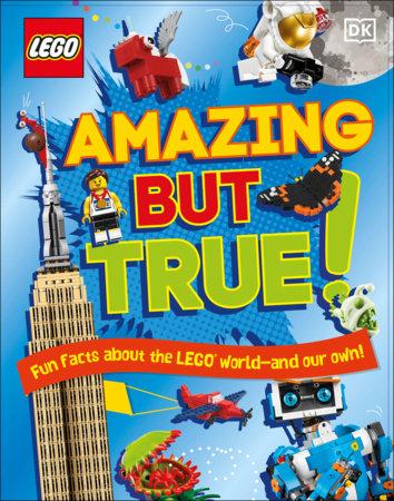 LEGO Amazing But True by Elizabeth Dowsett and Julia March