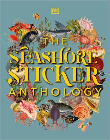 The Seashore Sticker Anthology by DK