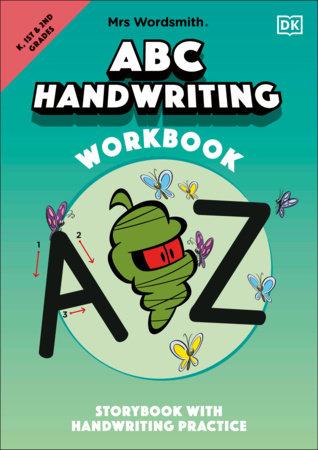 Mrs Wordsmith ABC Handwriting Workbook, Kindergarten & Grades 1-2 by Mrs Wordsmith