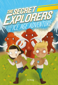 The Secret Explorers and the Ice Age Adventure