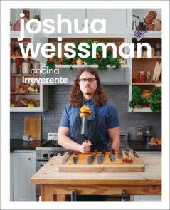 Joshua Weissman: cocina irreverente