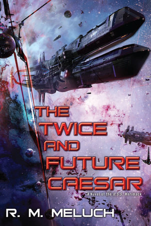 The Twice and Future Caesar by R. M. Meluch