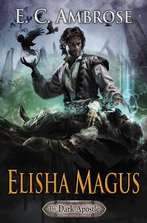 Elisha Magus by E.C. Ambrose