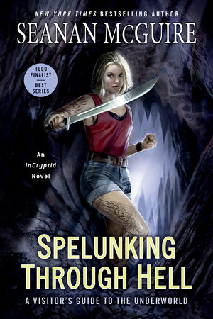 Spelunking Through Hell by Seanan McGuire