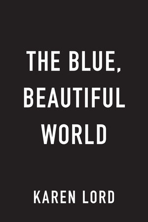 The Blue, Beautiful World by Karen Lord