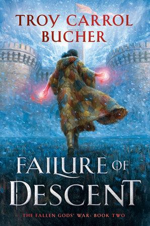Failure of Descent by Troy Carrol Bucher