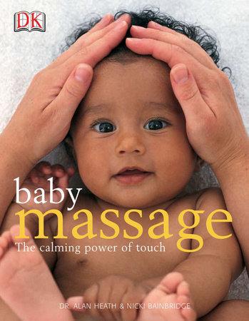 Baby Massage Calm Power of Touch by Alan Heath and Nicki Bainbridge