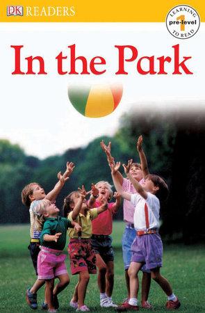 DK Readers L0: In the Park by DK