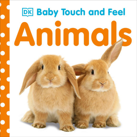 Baby Touch and Feel: Animals by DK
