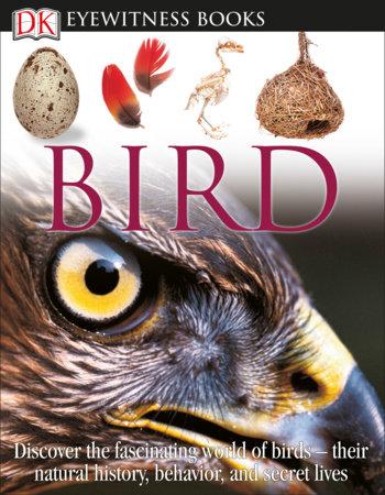 DK Eyewitness Books: Bird by David Burnie