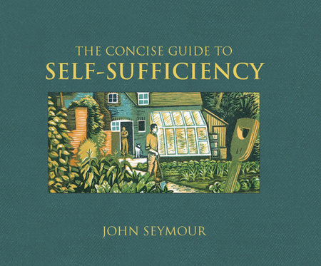 Concise Guide to Self-Sufficiency by John Seymour