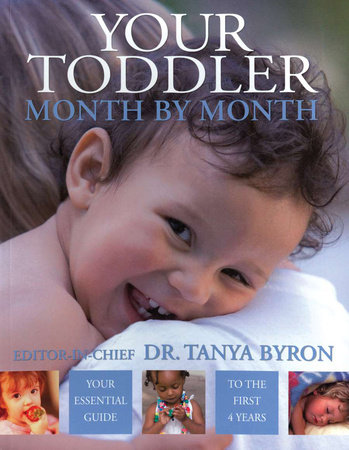 Your Toddler Month by Month by Tanya Byron